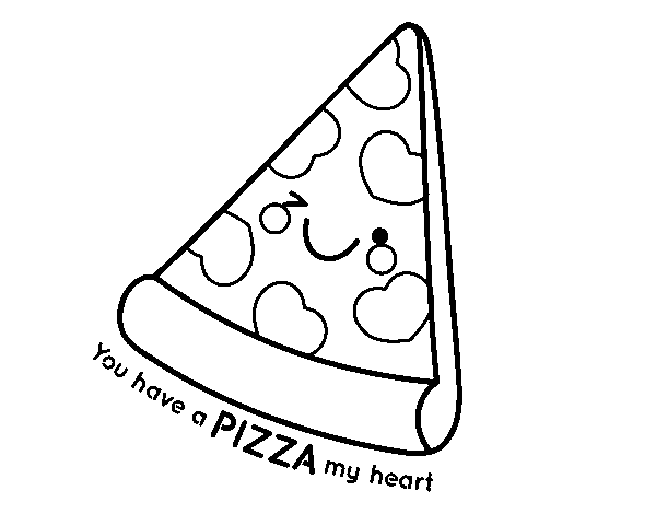 Desenho de You have a pizza my heart para Colorir